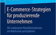 Buchrezension: E-Commerce-Strategien für produzierende Unternehmen